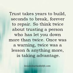 Lessons Learned in Life | Anything more is taking advantage.