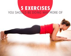 5 Exercises You Should Be Doing Way More