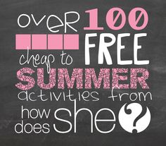 Over 100 Cheap to FREE Summer Activities from howdoesshe.com #staycation #printables #treats #crafts craft, free summer activities, cheap kid activities, howdoesshecom, summer fun, 100 cheap, summertim, boy, kid thing