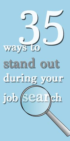 35 ways to stand out during your job search