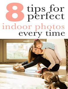 8 Tips For Getting Professional Indoor Photos Every Time - Improve Photography