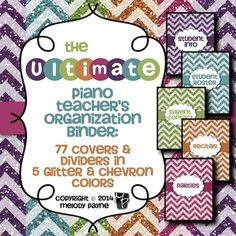 The Ultimate Piano Teacher's Organization Binder: Glitter & Chevrons. 77 downloadable and reproducible 8.5x11 PDF pages of binder covers and divider pages will make you the most organized teacher on the block!