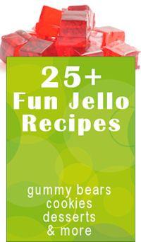 Fun With Jello & Unflavored Gelatin: 25+ Creative Recipes