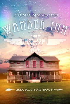 the JUNK GYPSY WAnder INN . . . beckoning soon . . . round top, texas