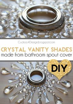 Cuckoo 4 Design: How to make crystal shades for a vanity light from a bathroom spout cover