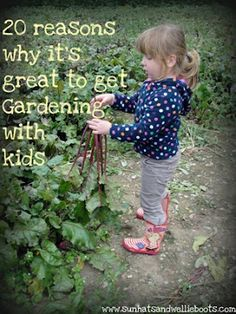 20 reasons why it's great to get gardening with toddlers