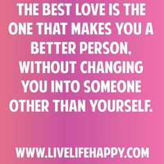 best love life, truth, wisdom, thought, inspir, true, better person, quot, live