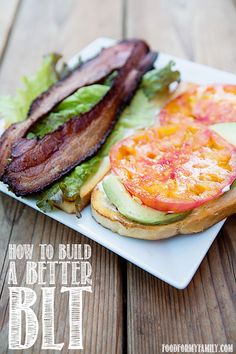 How to Build a Better BLT