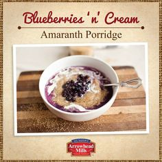 Blueberries + Cream Amaranth Porridge :)  Gluten Free and Yummy
