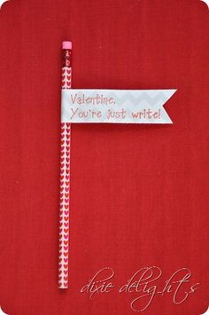 """""""You're just write"""" pencil Valentine's with free printable flags"""