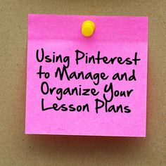 Tips for Using Pinterest to Manage and Organize Your Lesson Plans