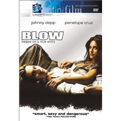 Blow - I love Johnny Depp but his movies ehhhh