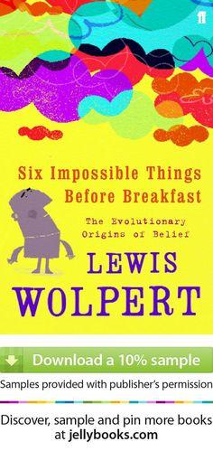'Six Impossible Things Before Breakfast' by Lewis Wolpert