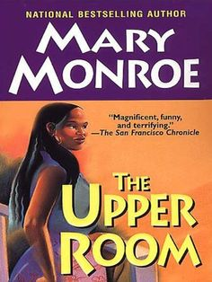 The Upper Room by Mary Monroe. $4.03. 388 pages. Publisher: Kensington Books (July 1, 2004). Author: Mary Monroe