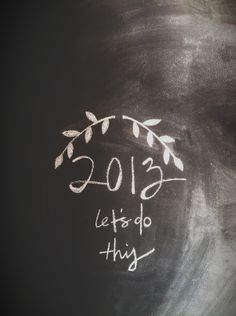 Let's do it well! chalkboards, word of wisdom, new start, 2013, quote pictures, resolutions, inspir, monday quotes, new years