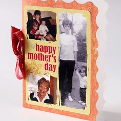 Great idea for a Mother's Day card - use photos of mom's milestones to decorate the card!