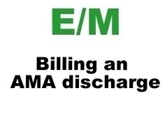 How To Bill AMA Discharge (Against Medical Advice) In the Hospital