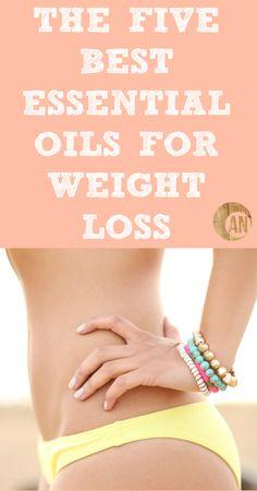 The Five Best Essential Oils For Weight Loss