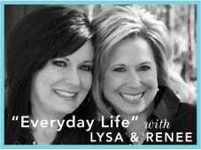 Everyday Life with Lysa & Renee