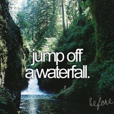 bucket listd, bucketlist, jump off a waterfall, check, dream
