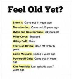 I feel old.