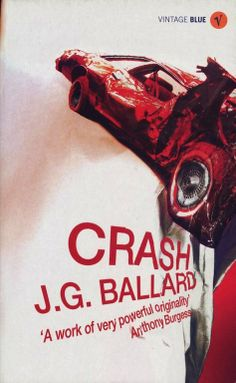 J.G. Ballard, Crash, published by Vintage, London, paperback, 2004. Photograph: Scott Wishart