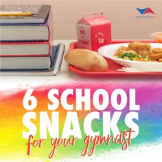 6 School Snacks for Your Gymnast