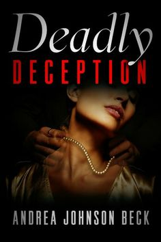 Deadly Deception by Andrea Johnson Beck.  Cover image from amazon.com.  Click the cover image to check out or request the suspense and thrillers kindle.