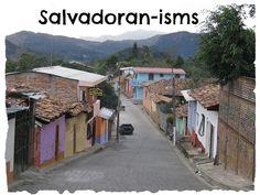 """A few """"Salvadoran-isms"""" (click through to blog post)  #ElSalvador"""