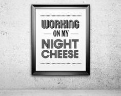 30 Rock Print, Liz Lemon, Tina Fey, Typography Print, Quote Print, TV Quote, Funny TV Poster - Working On My Night Cheese - 8x10 or 11x14