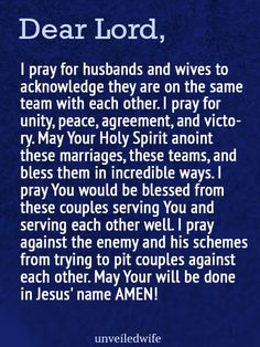 Prayer: Be On A Team --- Dear Lord, I pray for husbands and wives to acknowledge they are on the same team with each other. I pray for unity, peace, agreement, and victory. May Your Holy Spirit anoint these marriages, these teams, and bless them in incredible ways. I pray You wou… Read More Here http://unveiledwife.com/prayer-team/