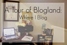 A Tour through Blogland : The Edited Edition  I'm joining in on this Tour Through Blogland, but not in the traditional way.  Instead, I'm giving you a tour of my blogging space! #blogging