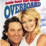The movie Overboard is one of those that I will stop whatever I am doing to watch, on whatever blessed moment cable chooses to show it.