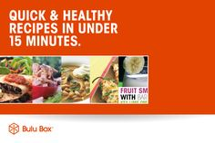 Quick & Healthy Recipes in Under 15 Minutes | BuluBox.com