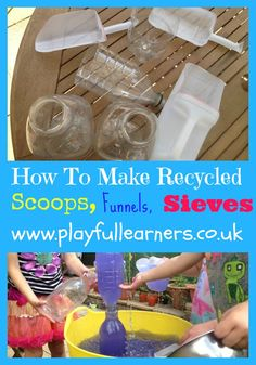 Playful Learners: How To Make Recycled Scoops and Sieves For #Play