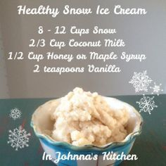 I have not tried it yet but figure with all our snow it might be a fun activity. Stay Warm   Healthy Snow Ice Cream (gluten-free, dairy-free, egg-free, refined sugar-free)