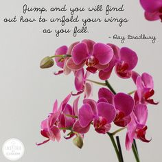 """""""Jump, and you will find out how to unfold your wings as you fall."""" ~ Ray Bradbury #quote"""