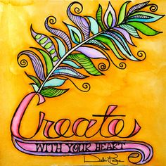"""Create"" by Debi Payne Designs www.debipaynedesigns.com"