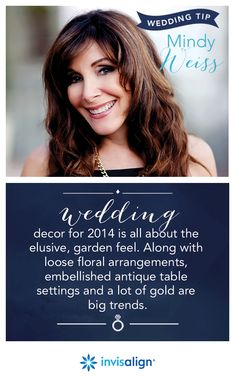 """Celebrity wedding planner Mindy Weiss says wedding décor for 2014 is all about the elusive, garden feel.  """"Along with loose floral arrangements, you'll be seeing embellished antique table settings and a lot of gold."""""""