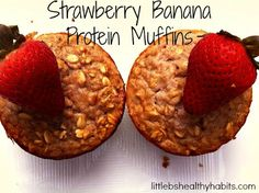 Little bs healthy habits: Clean Eating Strawberry Banana Protein Muffins