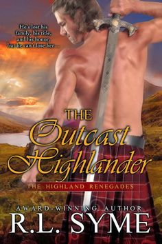 Diane's Book Blog .: The Outcast Highlander (The Highland Renegades) by R. L. Syme: Interview & Giveaway