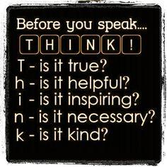 Before you speak. . . .