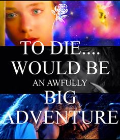 Tattoos on pinterest for To die would be an awfully big adventure tattoo