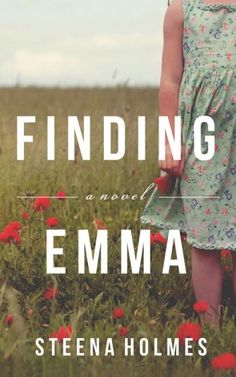 Finding Emma by Steena Holmes. This book was great. I read it in one day it was so good.