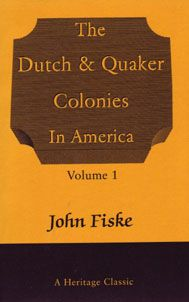 Heritage Books: The Dutch and Quaker Colonies In America