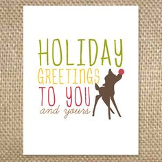 Rudolph's Holiday Greetings to you and yours!  Inside - blank