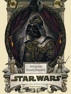 William Shakespeare's Star Wars books, william shakespeare, shakespear star, stars, star wars, war shakespear