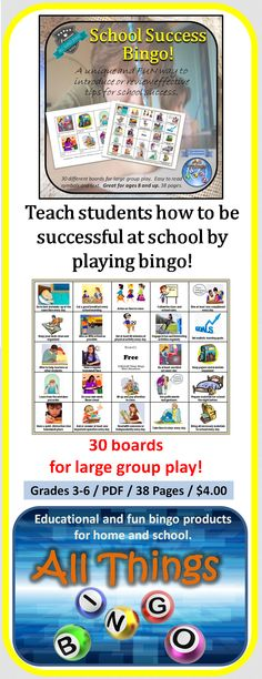 This is a useful bingo game that includes 30 of the most effective school success tips. This is a very fun way to reinforce habits that can make a difference with school success..This kit includes 30 different boards for large group play. Each board has colorful and clear symbols as well as text descriptions. This will make it easier to identify the symbols that are called. Great for grades 3-6.