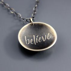 Etched Sterling Silver Handwritten Believe Necklace by Lisa Hopkins Design. My Fav saying