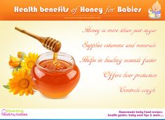 Know the health benefits of Honey before introducing it to your baby.